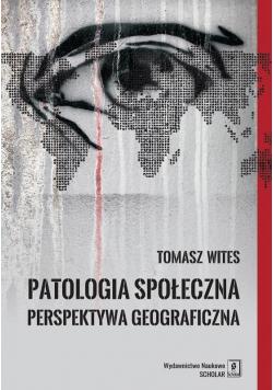 Patologia społeczna. Perspektywa geograficzna