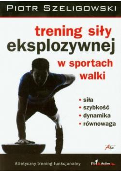 Trening siły eksplozywnej w sportach walki