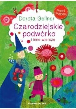 Poeci dla dzieci. Czarodziejskie podwórko i inne..