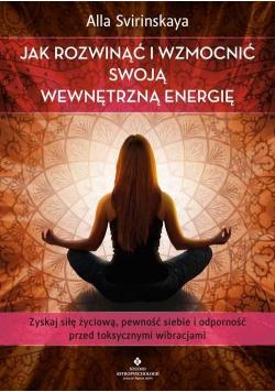 Jak rozwinąć i wzmocnić swoją wewnętrzną energię