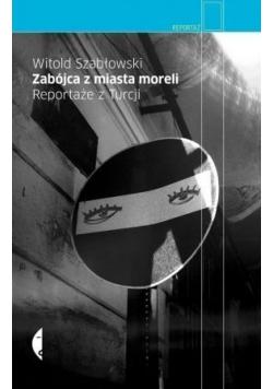 Zabójca z miasta moreli Reportaże z Turcji