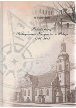 Historia parafii Podwyższenia Krzyża św w Pokoju 1796 - 2013