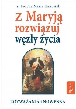 Z Maryją rozwiązuj węzły życia