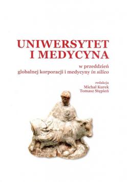 Uniwersytet i medycyna w przeddzień globalnej...