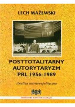 Posttotalitarny autorytaryzm PRL 1956 - 1989