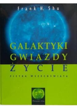 Galaktyki gwiazdy życie Fizyka wszechświata