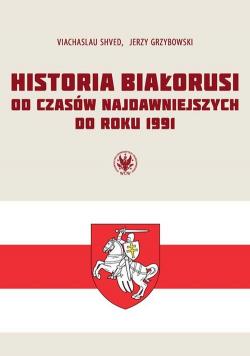 Historia Białorusi od czasów najdawniejszych do roku 1991