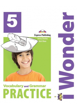 I Wonder 5 Vocabulary & Grammar EXPRESS PUBLISHING