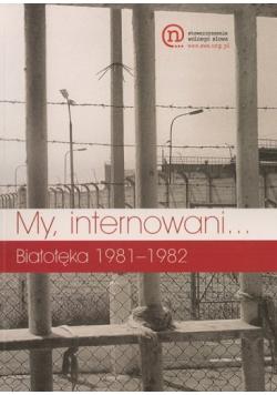 My internowani Białołęka 1981 do 1982