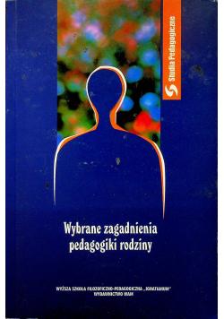 Wybrane zagadnienia pedagogiki rodziny