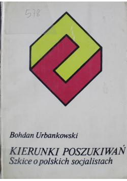 Kierunki poszukiwań szkice o polskich socjalistach