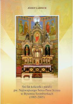 Sto lat kościoła i parafii pw Najświętszego Serca Pana Jezusa w Bytomiu Szombierkach