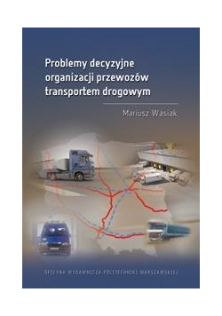 Problemy decyzyjne organizacji przewozów...