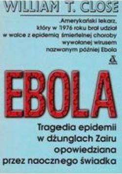 Ebola Tragedia epidemii w dżunglach Zairu opowiedziana przez naocznego świadka