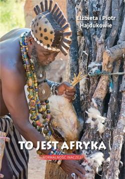 To jest Afryka. Normalność inaczej