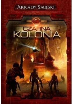 Kroniki Czerwonej Kompanii T.1 Czarna kolonia