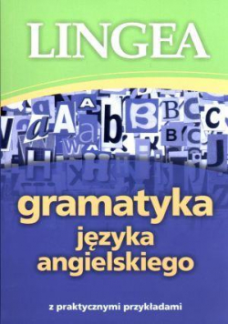 Gramatyka języka angiel. z praktycznymi przykł.