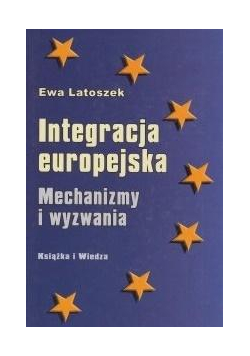 Integracja europejska Mechanizmy i wyzwania