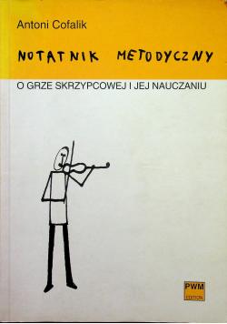 Notatnik metodyczny o grze skrzypcowej i jej nauczaniu