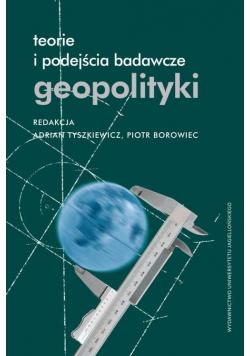 Teorie i podejścia badawcze geopolityki