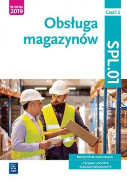 Obsługa magazynów. Kwal. SPL.01. cz.2 WSIP