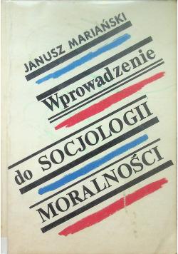 Mariański Janusz - Wprowadzenie do socjologii moralności