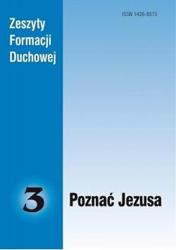 Zeszyty Formacji Duchowej nr 3 Poznać Jezusa