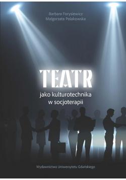 Teatr jako kulturotechnika w socjoterapii