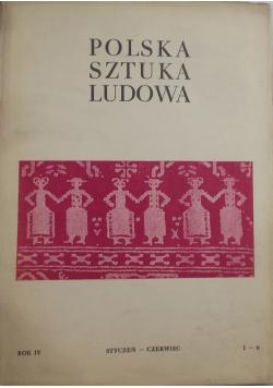 Polska sztuka ludowa Rok IV  Nr 1 - 6 1950 r.