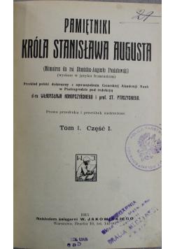 Pamiętniki Króla Stanisława Augusta Tom I Cz I 1915 r