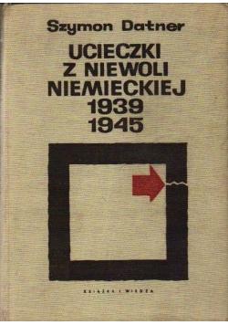 Ucieczki z niewoli niemieckiej 1939 do 1945