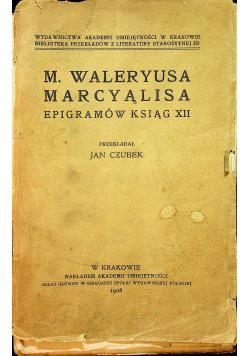 M Waleryusa Marcyalisa epigramów ksiąg XII 1908 r.