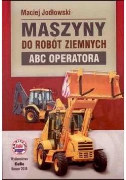 Maszyny do robót ziemnych. ABC operatora