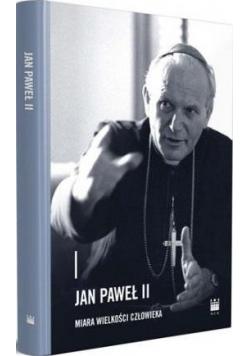 Jan Paweł II - miara wielkości człowieka