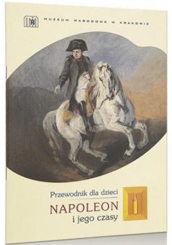 Napoleon i jego czasy. Przewodnik dla dzieci