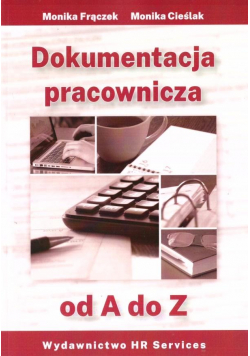 Dokumentacja pracownicza od A do Z