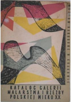 Katalog galerii malarstwa i rzeźby polskiej wieku XX