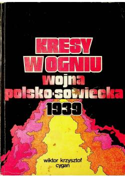 Kresy w ogniu Wojna Polsko Sowiecka 1939