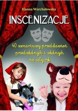 Inscenizacje 40 scenariuszy przedstawień...