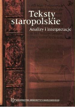 Teksty staropolskie Analizy i interpretacje