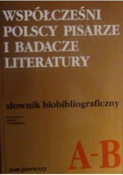 Współcześni polscy pisarze i badacze literatury  słownik bibliograficzny Tom I A B