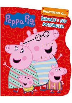 Peppa Pig. Wszystko o Śwince i jej rodzince