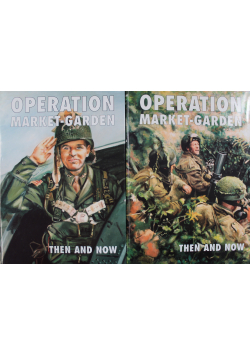 Operation Market Garden Then and Now 2 tomy