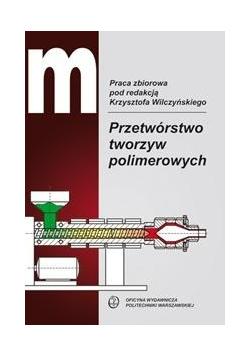 Przetwórstwo tworzyw polimerowych