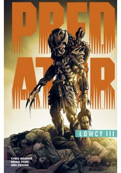Predator. Łowcy T.3
