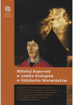 Mikołaj Kopernik w zamku biskupów w Lidzbarku Warmińskim