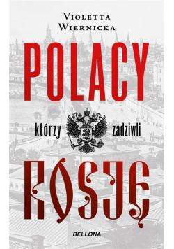 Polacy którzy zadziwili Rosję