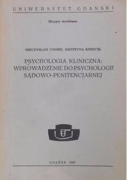 Psychologia Kliniczna Wprowadzenie do Psychologii Sądowo Penitencjarnej