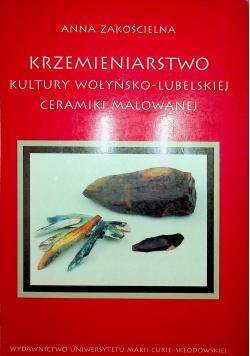 Krzemieniarstwo kultury wołtyńsko lubelskiej ceramiki malowanej