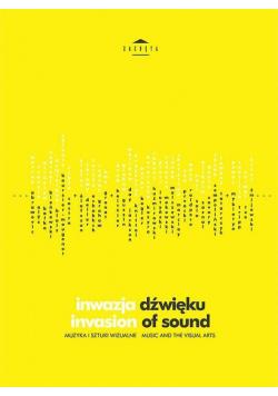 Inwazja dźwięku. Muzyka i sztuki wizualne